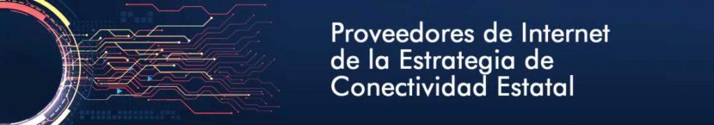 proveedores de internet de la estrategia de conectividad estatal